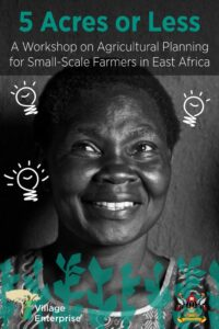 "picture of woman with the text ""5 acres or less, a workshop on agricultural planning for small-scale farmers in east Africa"""